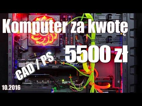 Komputer Za Kwotę 5500 Zł Do Pracy W CAD / PS - Dla Architekta, Grafika, Projektanta - Poradnik Pc