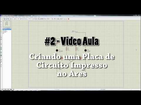#2 - Vídeo Aula - Criando uma Placa de Circuito Impresso no Ares (Proteus 7)