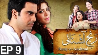 Ranj-e-Ashnayi - Episode 9 | A Plus