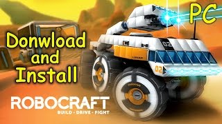 How to Download and Install Robocraft - Free2Play [PC]