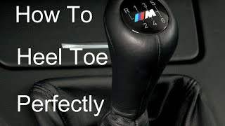 How To Heel Toe Downshift Perfectly Every Time!