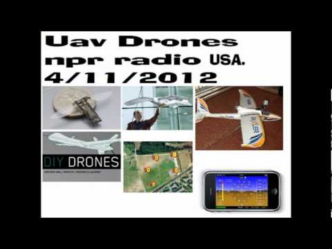 UAV Drone Special on NPR Radio (USA) 1 of 2