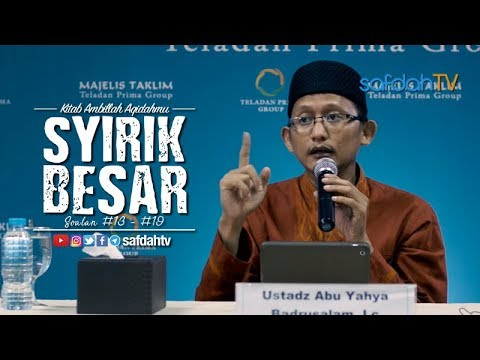 Kitab Ambillah Aqidahmu: Syirik Besar Dan Macamnya (Soalan 13-19)- Ustadz Badru Salam, Lc