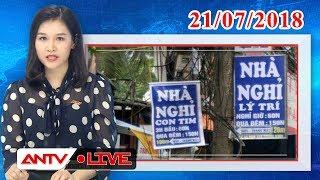 An ninh ngày mới ngày 21/07/2018   Tin tức   Tin tức mới nhất   ANTV
