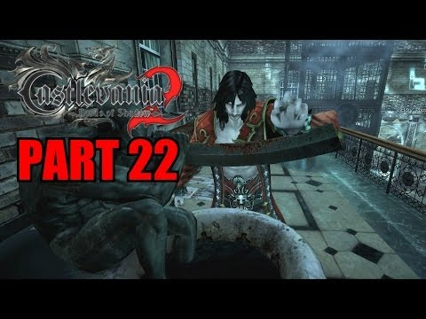 Castlevania: Lords Of Shadow 2 Walkthrough Part 22 Gameplay With Commentary - PC 1080P