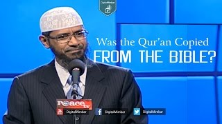Was the Qur'an Copied from the Bible? – Dr Zakir Naik