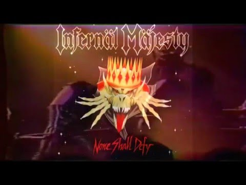 Infernal Majesty - None Shall Defy - Video Oficial HQ