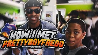 How I Met PrettyBoyFredo!!! HE CHANGED MY LIFE