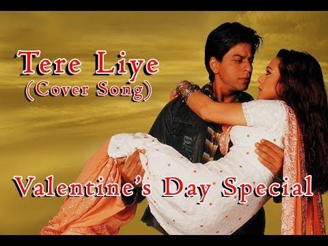 Veer Zaara - Tere Liye (Cover Song) | 2014 Valentines Day Special...