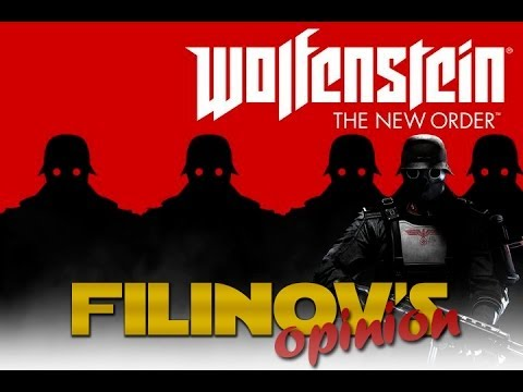 Filinov's Opinion - Wolfenstein: The New Order