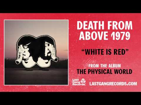 Death From Above 1979 - White Is Red