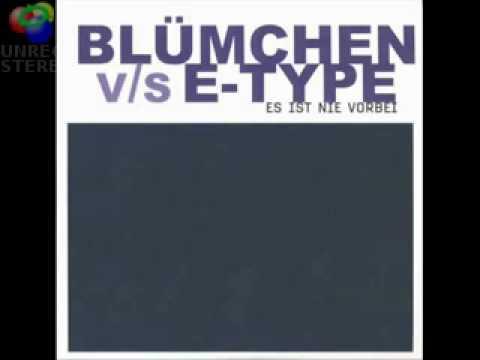 E-Type - Es Ist Nie Vorbei (bl??Mchen Vs. E-type)