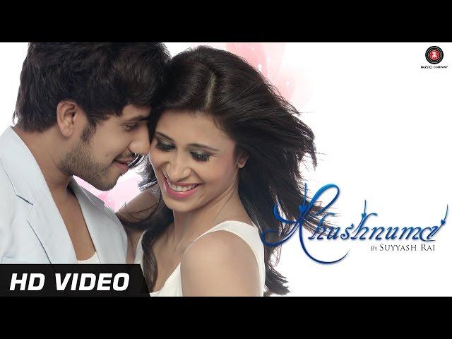 Khushnuma Official Video HD - Suyyash Rai & Kishwer Merchant