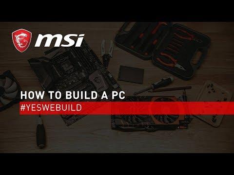 PC Build Tutorial (Full Version) | #YesWeBuild  | MSI