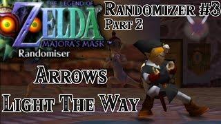Zelda: Majora's Mask Randomizer #3 - Part 2: Arrows Light The Way