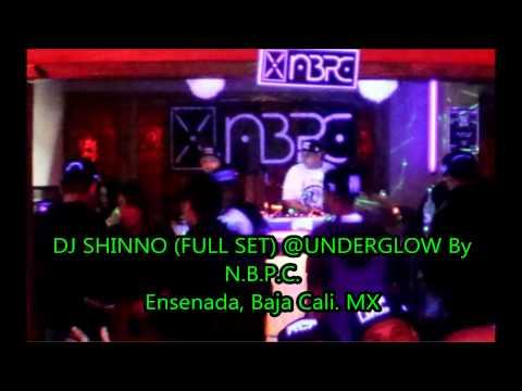 DJ SHINNO @UNDERGLOW By N.B.P.C. Ensenada Baja Cali. MX