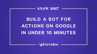 Build a Bot for Actions on Google in Under 10 Minutes