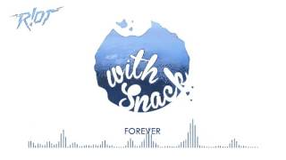 With Snack - Forever (R!OT Remix)