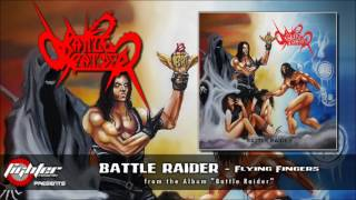 BATTLE RAIDER - Flying Fingers [audio]