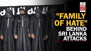 """Family Of Hate"" Is Behind The Sri Lanka Attacks 