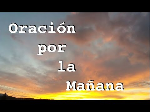 ORACION DE LA MAÑANA PARA TENER EXITO Y PROSPERAR EN TODO (COMPLETA)