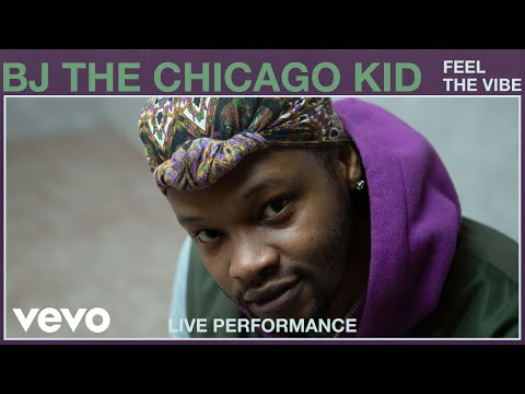 BJ The Chicago Kid - Feel The Vibe (Live Performance) | Vevo