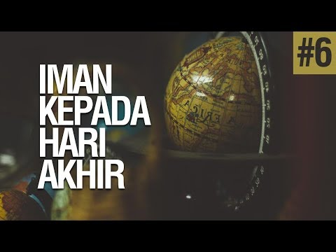 Iman Kepada Hari Akhir #6 - Ustadz Khairullah Anwar Luthfi, Lc