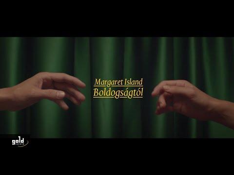 Margaret Island - Boldogságtól (hivatalos videoklip)