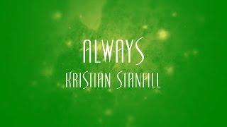 Always - Kristian Stanfill