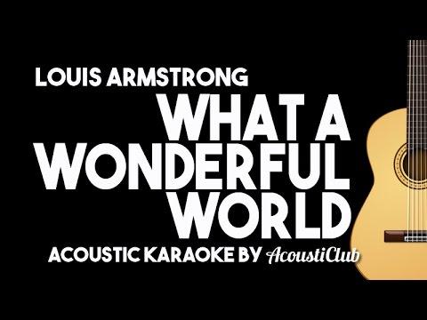 What A Wonderful World - Louis Armstrong [Acoustic Karaoke Instrumental]