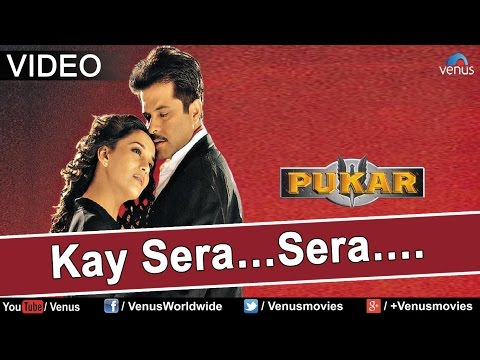 Kay Sera Sera (pukar) video