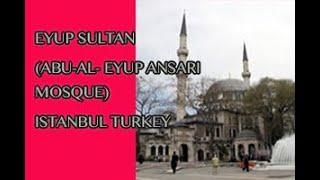 Eyup Sultan (Abu-Al- Eyup Ansari Mosque)