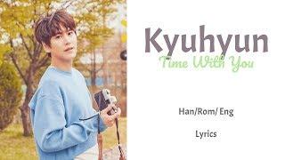 Kyuhyun - Time With You    Lyrics (Han/Rom/Eng)