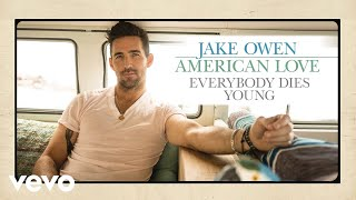 Jake Owen Everybody Dies Young