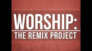 Worship-The-Remix-Project 2015