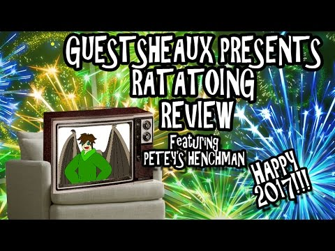 Guestsheaux Presents - Ratatoing Review by Petey's Henchman