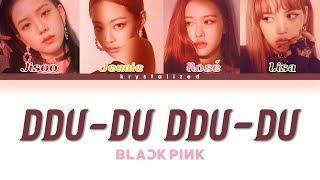 BLACKPINK - 뚜두뚜두 (DDU-DU DDU-DU) [HAN|ROM|ENG Color Coded Lyrics]