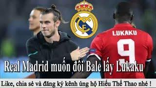 Tin bóng đá - Chuyển nhượng 2018 - 08/07/2018 : MU nên mua 2 hậu vệ này - Real đổi Bale lấy Lukaku