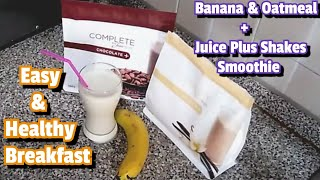 BANANA & OATMEAL + JUICE PLUS SHAKES  SMOOTHIE / Healthy Breakfast For Weight Loss