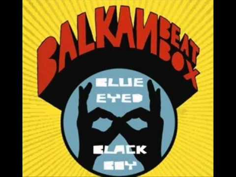 Balkan Beat Box - Look Them Act