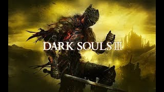 Dark Souls III : CHUYẾN ĐI THỨ 2 - BOSS ĐÃ MẠNH HƠN #10