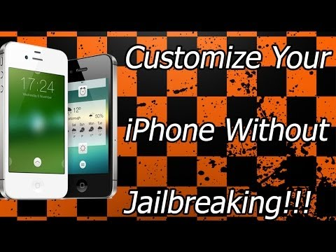 How To Customize Your IPhone IPad IPod Without Jailbreaking