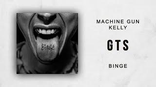 Machine Gun Kelly Gts Binge