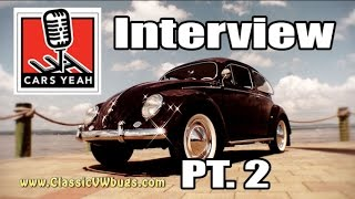 Classic VW BuGs Cars Yeah Chris Vallone Story Biography Beetle Interview PT 2