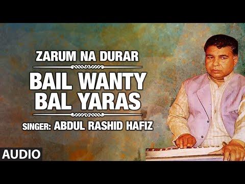 Bail Wanty Bal Yaras By Abdul Rashid Hafiz  Kashmiri Latest Song   Zarum Na Durar