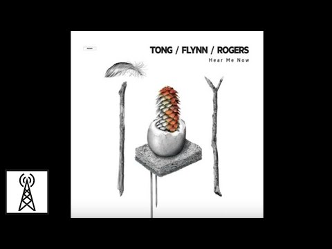 Tong, Flynn, Rogers - Hear me now (Original Mix)