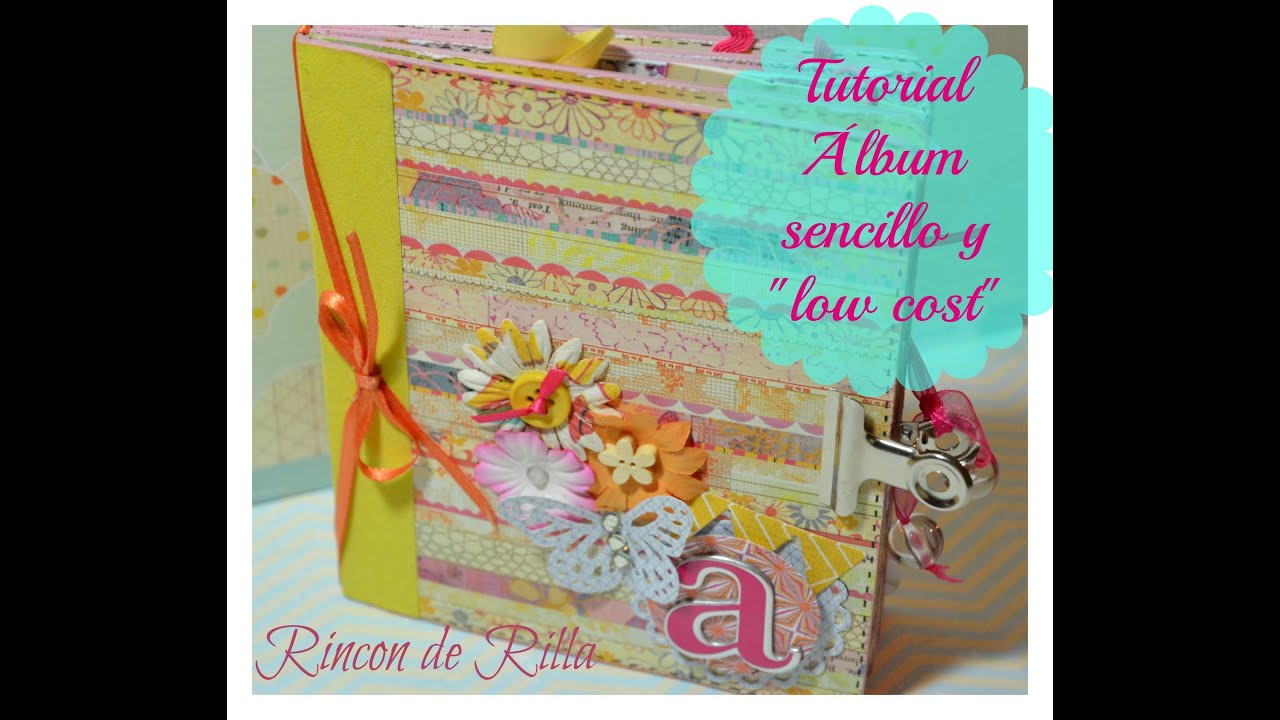 Tutorial album scrapbooking sencillo y low cost cap6 como - Como hacer un album scrapbook ...