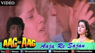 Aaja Re Sajan (Aag Hi Aag)