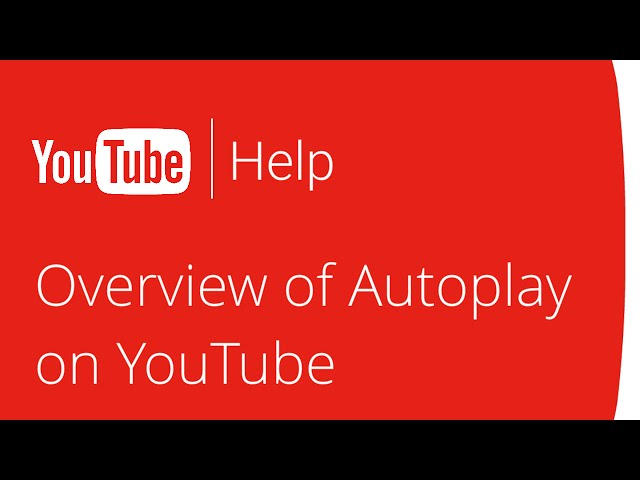 An Overview of Autoplay on YouTube
