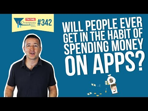 Will People Ever Get in the Habit of Spending Money on Apps?